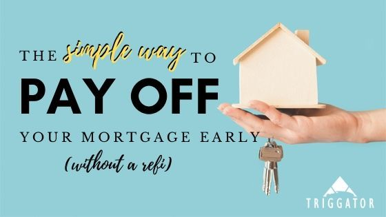 The simple way to pay off your mortgage early without a refinancing