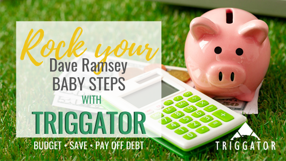 best budget app for Dave Ramsey baby steps is Triggator